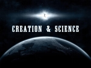 Creation and Science